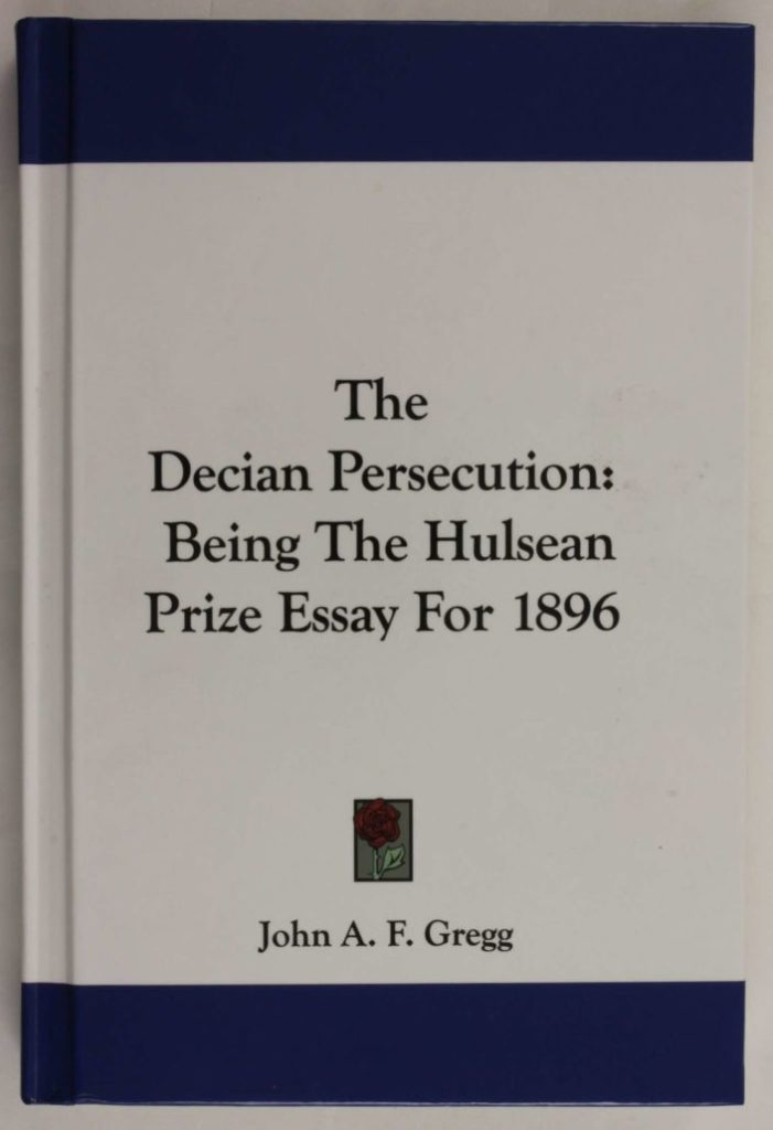 Cover of The Decian Persecution : Being the Hulsean Prize Essay for 1896
