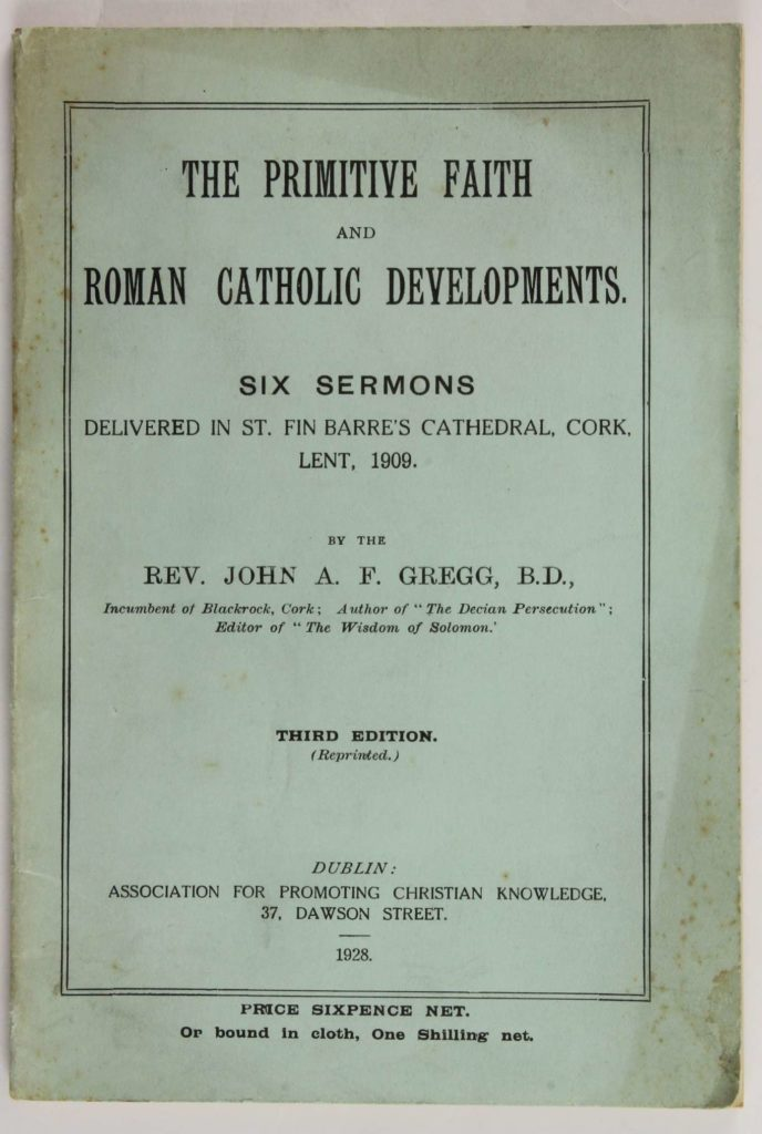 Cover of The Primitive Faith and Roman Catholic Developments: Six Sermons Delivered in St. Fin Barre's Cathedral, Cork, Lent, 1909, by the Rev. John A.F. Gregg, B.D.