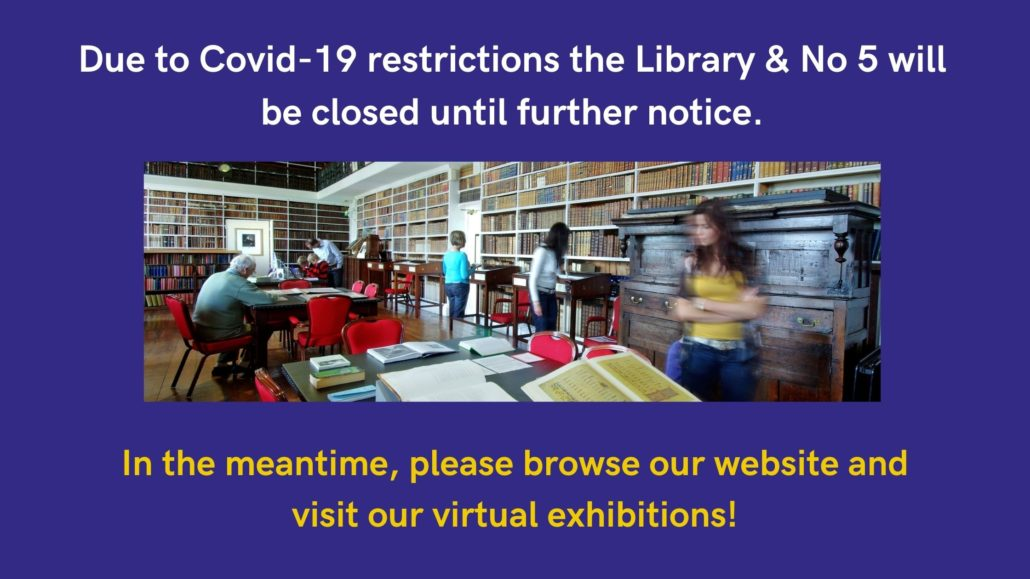 Due to Coronavirus restrictions, Armagh Robinson Library & No 5 Vicars' Hill will be closed until further notice. In the meantime, please browse our website and visit our virtual exhibitions!