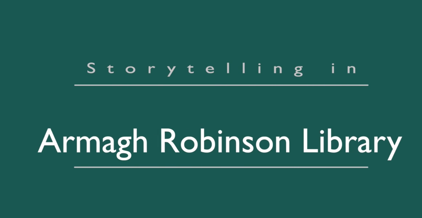 Videos for Lockdown : Storytelling in Armagh Robinson Library title screen